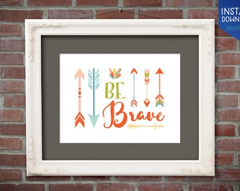 Be Brave Tribal Arrows // 8x10 Art Print // Nursery Art //  Print Yourself  // INSTANT DOWNLOAD Digital File