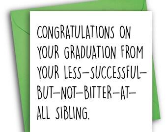 Funny Graduation Card/Sibling Rivalry/ Graduation