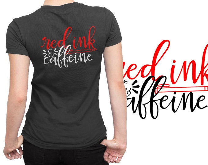 SVG, Teacher, Red Ink, Caffeine, Coffee, Funny, Grading, Gift, Cutting File, Cricut, Silhouette, Shirt Design, Download, Commercial Use