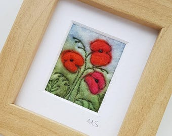 Poppies felted and embroidered original artwork - felted wool art in miniature