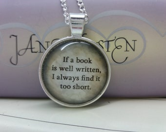 "Jane Austen quote pendant necklace, ""If a book is well written..."", literary book gift"