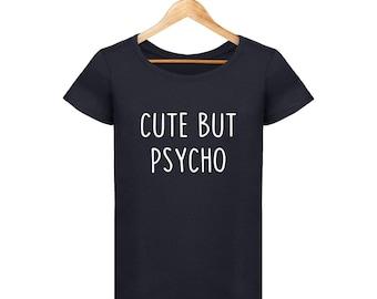 Shirt cute but psycho women
