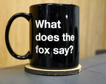 What Does the Fox Say? Laser Engraved Mug