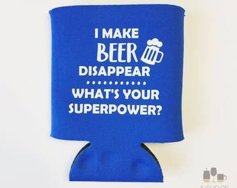 I Make Beer Disappear What's Your Superpower?//Father's Day//Beverage Cooler//Can Cooler