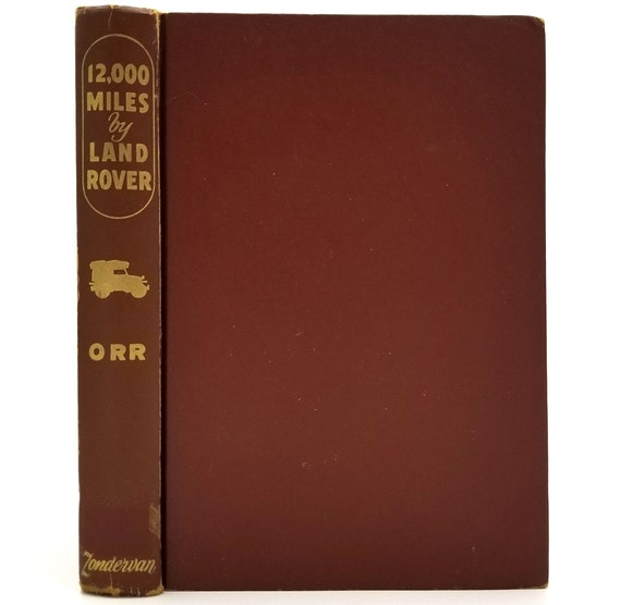 12,000 Miles by Land Rover: From Canada to Brazil by Mary McCombe Orr 1957 1st Edition Hardcover HC - Zondervan - Mission Story
