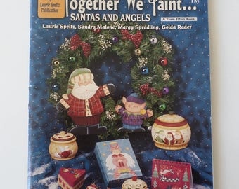 Decorative painting pattern book, Together we paint Santas and angels by Laurie Speltz publication