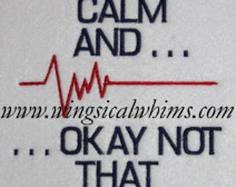 EKG Keep Calm Nursing Medial Doctor  Digitized Machine Embroidery Design