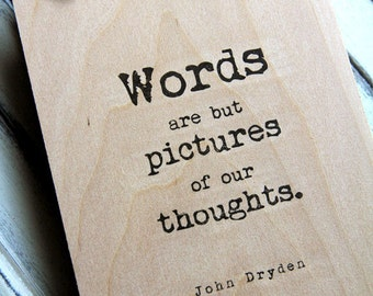 Wood Notebook / Journal - Words are but pictures of our thoughts