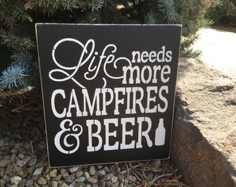 Life needs more campfires and beer, sign