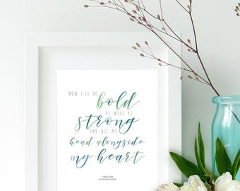 I'll be bold as well as strong | Mumford and Sons | DIGITAL PRINT