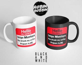 My Name Is Inigo Montoya Prepare To Die - Funny Mug - Coffee Mug - Personalized Mug - White Your Name - Black and White - Gift for Him/Her
