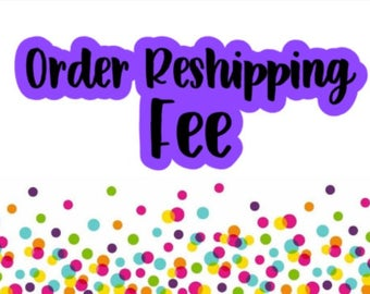 Order Reshipping Fee