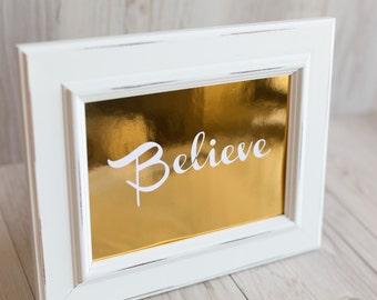 Believe Foil Print