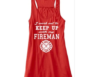 I Work Out To Keep Up With My Fireman Flowy Tank Top Workout Tank Firewife Tank Top