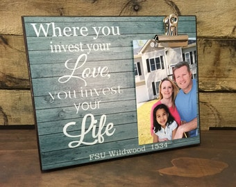 Personalized Picture Frame, Housewarming Gift, Where you invest your love you invest your life,  8x10 Photo Board With Clip Display