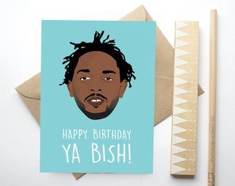 Happy Birthday Ya Bish! - Kendrick Lamar Greeting Card