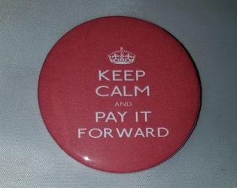 Keep Calm Pay It Forward - Button Pin - M-B10010