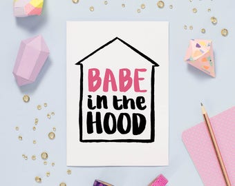 Babe in the Hood | New Home | New baby | Greetings Card