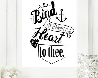 "Instant ""Bind My Wandering Heart to Thee"" Digital Wall Art Print  8x10 Modern Christian Art, Scripture Print, Digital Download"