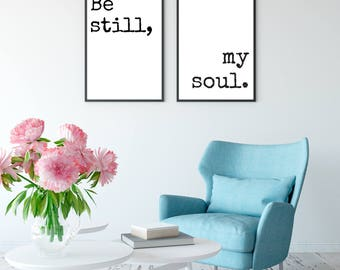 Be Still My Soul Prints - DIGITAL DOWNLOAD - Be Still My Soul Black and White Home Decor Printable Wall Art - Living Room Decor