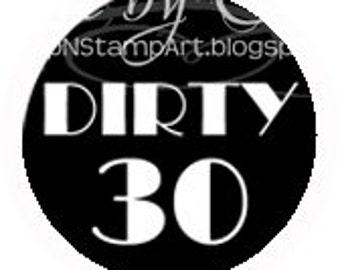 30th Birthday Stickers -Dirty 30, Round 2 Inch Handmade, Set of 12