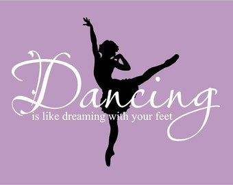 """BIG Ballet Dancing is like Dreaming with your feet 48""""l x 34.5""""h Vinyl Wall Lettering Words Quotes Decals Art Custom"""