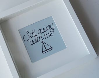 Sail Away With Me, Nautical Quote, Light Blue Framed Wall Art, Calming Wall Decor, Framed Quote, Home Gift