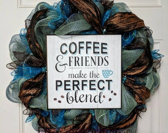 Coffee & Friends Make the Perfect Blend Wreath
