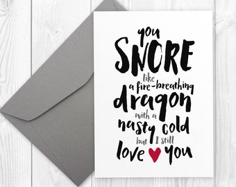 Geeky boyfriend birthday card | You snore like a dragon but I still love you | printable birthday card for him, card for geek, dragon card