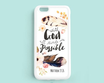with God all things are possible, Bible Verse Scripture Quote iPhone 7 6s 6s plus 5s 4s Case, Samsung Galaxy s4 s5 s6, Note 3 4 5 Qt84a