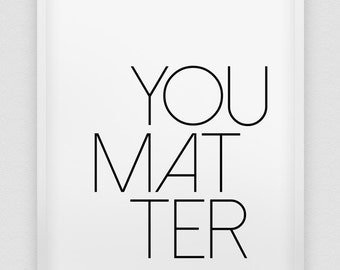 you matter print // black and white motivational print // typographic poster // modern minimalistic wall decor // home decor poster