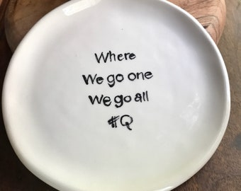 Snack plate Where we go one We go all #Q