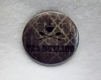 """Tea Dueling Steampunk Pin Back Button 2.25"""""""