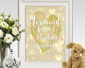 Mermaid quote print Gold glitter heart Mermaid kisses and starfish wishes 11x14 5x7 8x10 INSTANT DOWNLOAD Party Mermaid decor Party sign