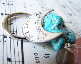 Moon Rock Keychain, Hand Stamped Keychian, Hand Stamped Moon, I love you to the moon, mothers Day, Turquoise