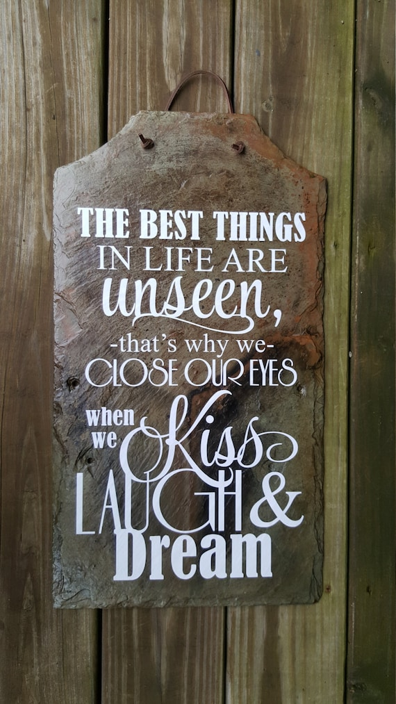 The Best Things in Life are Unseen - Slate Sign - Housewarming Gift - Wedding Gift - Romantic Gift -Bedroom Decor - Anniversary Gift