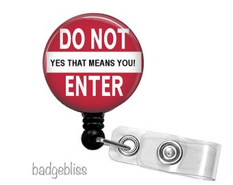Funny retractable Id badge reel, Do Not Enter ID badge holder
