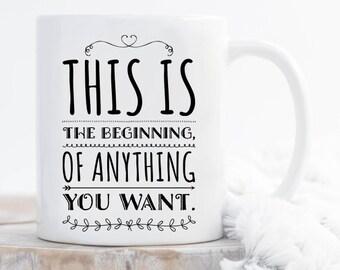 This is the beginning of anything you want mug, gift for graduated, graduated, graduated life, graduated mug,