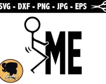 F*ck  me SVG , Fck Me Stick Figure,, SVG files for Silhouette Cameo or Cricut, vector, svg dxf eps, jpg,png
