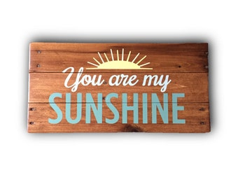 You are my sunshine Sign Wooden wall decor Reclaimed rustic sign Pallet signs pallet art 10x19