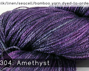 DtO 304: Amethyst (a RavensWing color) on Silk/Linen/Seacell/Bamboo Yarn Custom Dyed-to-Order