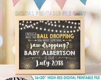 """New Years Pregnancy Announcement Enough About that Ball Dropping Jaw Dropping Custom Chalkboard Style PRINTABLE 16x20"""" Pregnancy Reveal Sign"""