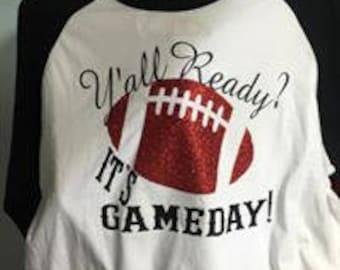 Y'all Ready? It's Gameday! Shirt