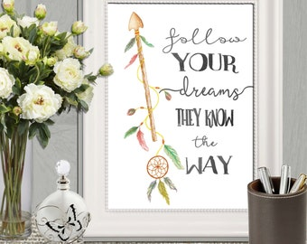 Watercolor arrow printable Dream catcher print wall art Follow your dreams they know the way Arrow quote Nursery arrow decor 11x14 8x10 5x7