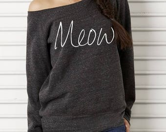 MEOW Cursive Bella Wide neck Sweatshirt Off the shoulder slouchy long sleeve shirt screenprint