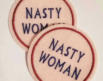 Set of two pink, burgundy and navy blue  Nasty Woman machine embroidered iron on felt patch applique - feminist patches for jackets
