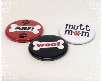 Dog Lover Trio of 1.25 inch Pinback Button Badges Flair or 1.25 inch Magnets Set of 3