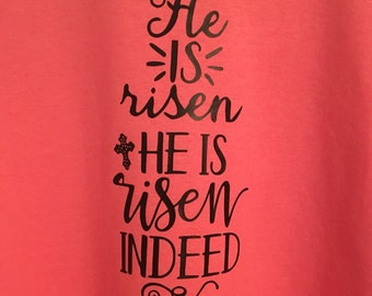 Easter T-shirt He is Risen Indeed