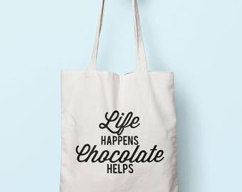 Life Happens Chocolate Helps Tote Bag Long Handles TB1581