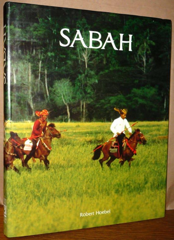 Sabah by Robert Hoebel & Helen Lee Heiss 1984 Robert Rovera Ltd HC DJ Borneo Malaysia Mountaineering